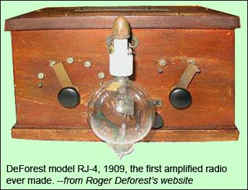 DeForest RJ-4 amplified radio, 1909, the first amplified radio ever made. --from Roger Deforest's website