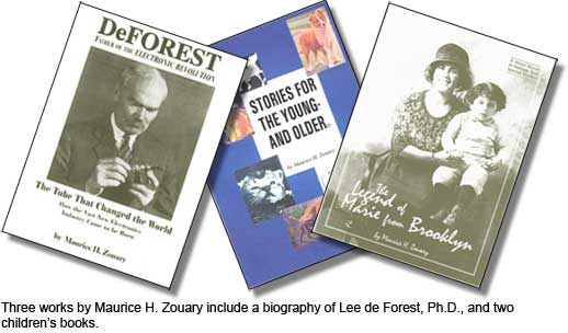 Three works by Maurice H. Zouary include a biography of Lee de Forest, Ph.D., and two children's books.